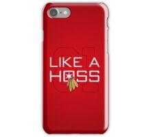 Like a Hoss iPhone Case/Skin