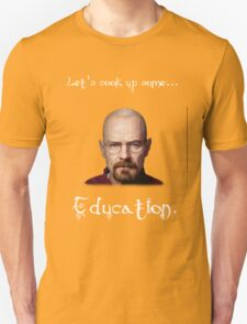 Let's cook up some...Education. T-Shirt