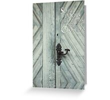 Some doors will always stay closed Greeting Card