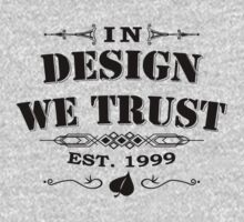 In Design WeTrust by MrAparagi
