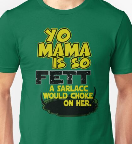 Yo Mama is so Fett T-Shirt