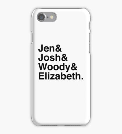Jen & Josh & Woody & Elizabeth. iPhone Case/Skin