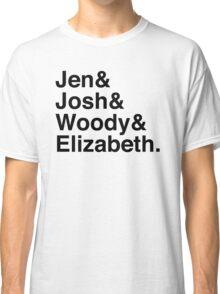 Jen & Josh & Woody & Elizabeth. Classic T-Shirt