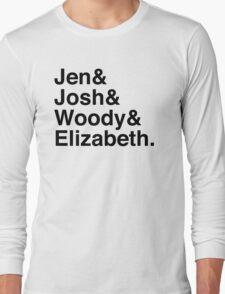 Jen & Josh & Woody & Elizabeth. Long Sleeve T-Shirt