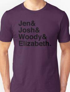 Jen & Josh & Woody & Elizabeth. Unisex T-Shirt