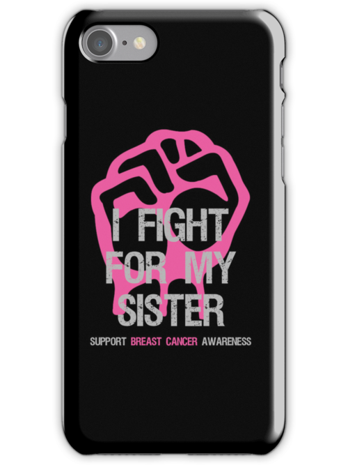 I Fight Breast Cancer Awareness - Sister by Sarah  Eldred