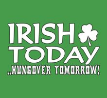 IRISH TODAY HUNGOVER TOMORROW by mcdba