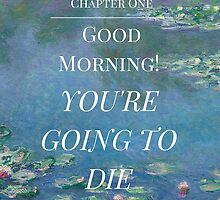 Good Morning! You're Going to Die- Magnus Chase- Waterlillies by katiepaints