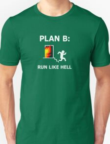 Plan B: Run Like Hell! T-Shirt