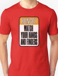 Hungry Baby - Watch your fingers T-Shirt