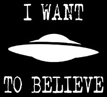 X-Files - I Want To Believe (white text) Photographic Print