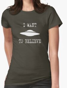 X-Files - I Want To Believe (white text) Womens Fitted T-Shirt