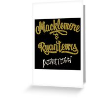 MACKLEMORE RYAN LEWIS DOWNTOWN TOUR 2016 LOGO Greeting Card