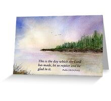 A New Day - Psalm 118:24 Greeting Card