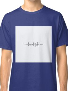 "Modern and Elegant Hand Drawn ""Beautiful"" Classic T-Shirt"
