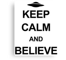 X-Files - Keep Calm and Believe (black text) Canvas Print