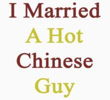 I Married A Hot Chinese Guy by supernova23