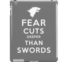 Fear Cuts Deeper Than Swords iPad Case/Skin