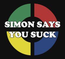 Simon Says You Suck by DesignBySix