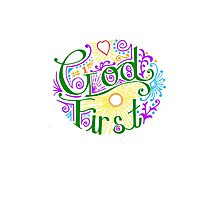 God First All the Time Photographic Print