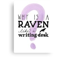 Alice in Wonderland: Why is a raven like a writing desk? Canvas Print