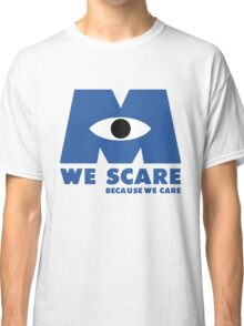 WE SCARE BECAUSE WE CARE Classic T-Shirt
