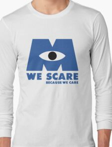 WE SCARE BECAUSE WE CARE Long Sleeve T-Shirt