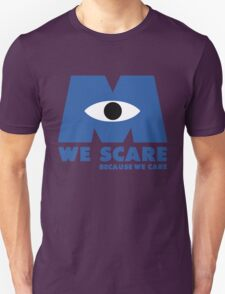 WE SCARE BECAUSE WE CARE Unisex T-Shirt