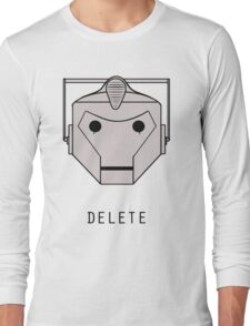 YOU WILL BE DELETED Long Sleeve T-Shirt