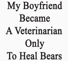 My Boyfriend Became A Veterinarian Only To Heal Bears by supernova23