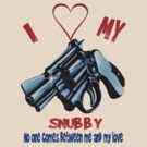 I Love My Snubby by Lotacats