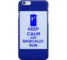Keep Calm And Basically, Run iPhone Case/Skin