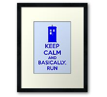 Keep Calm And Basically, Run Framed Print