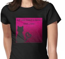 ALL YOU NEED Womens Fitted T-Shirt