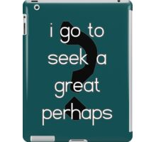 The Great Perhaps 2 iPad Case/Skin