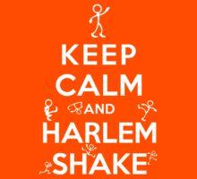 Keep Calm - Harlem Shake by slicepotato