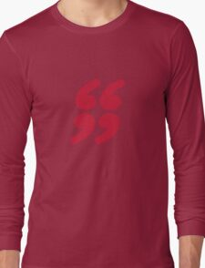QUOTATION MARK Long Sleeve T-Shirt