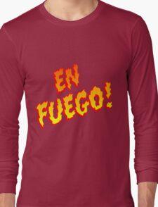 En Fuego! Long Sleeve T-Shirt