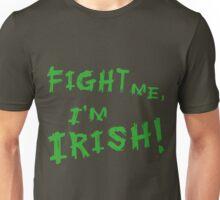 Fight Me, I'm Irish! Unisex T-Shirt