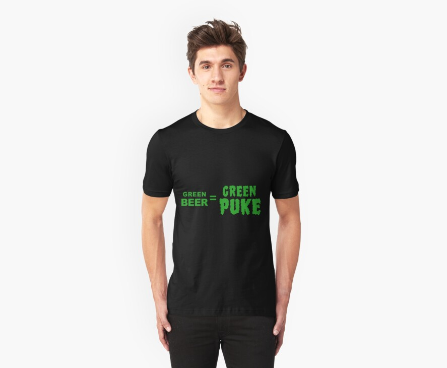 Green Beer = Green Puke by shirtypants