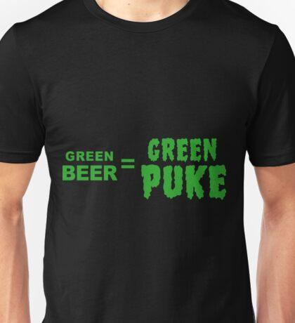 Green Beer = Green Puke Unisex T-Shirt