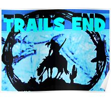 Trails End Poster