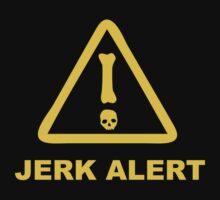 JERK ALERT! by shirtypants