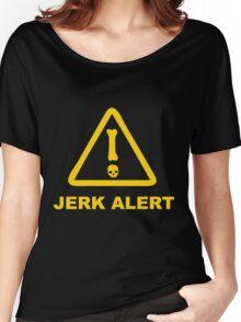 JERK ALERT! Women's Relaxed Fit T-Shirt