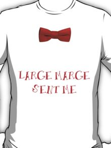 Large Marge Sent Me T-Shirt