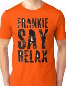 Frankie Says Unisex T-Shirt