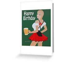 Birthday beer wench Greeting Card
