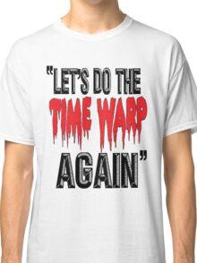 Time Warp! Classic T-Shirt