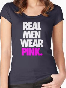 REAL MEN WEAR PINK. Women's Fitted Scoop T-Shirt