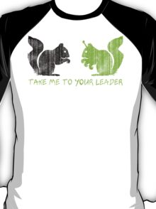 "Alien Space Squirrel ""Take Me To Your Leader"" T-Shirt"